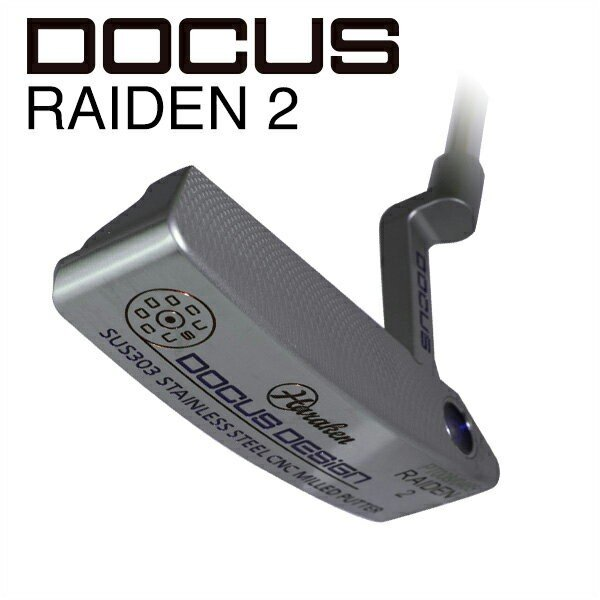 ドゥーカス DOCUS メンズゴルフクラブ パター RAIDEN 2 ライデン2 スチールシャフト