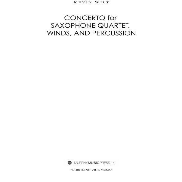 (楽譜) サクソフォーン四重奏と吹奏楽のための協奏曲 / 作曲:ケヴィン·ウィルト (吹奏楽)(パート譜のみ: レンタル)