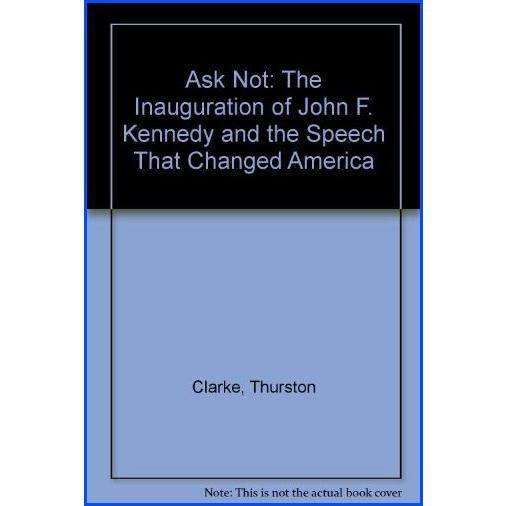 【新品】Ask Not: The Inauguration of John F. Kennedy and the Speech That Changed America【並行輸入品】