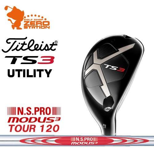 タイトリスト 2019 TS3 ユーティリティ Titleist TS3 UTILITY NSPRO MODUS3 TOUR120 スチールシャフト
