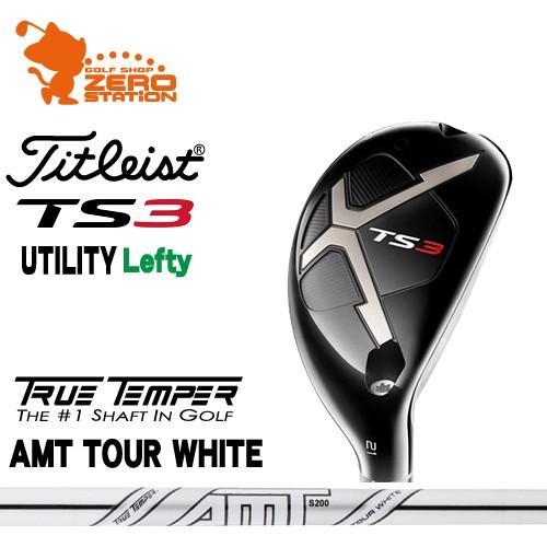 タイトリスト 2019 TS3 レフティ ユーティリティ Titleist TS3 Lefty UTILITY AMT TOUR WHITE スチールシャフト
