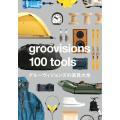 groovisions 100 tool...