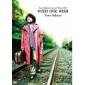 葉加瀬太郎/Taro Hakase Concert Tour 2012 WITH ONE WISH ...