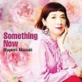 Something Now 赤崎真由美 発売日:2018年10月24日 種別:CD