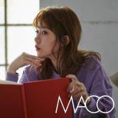 デビュー5年目に突入したMACO待望の4thオリジナルアルバム!