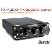 FX-AUDIO- FX-2020A+ CUSTOM [ブラック]TRIPATH製TA2020-02...